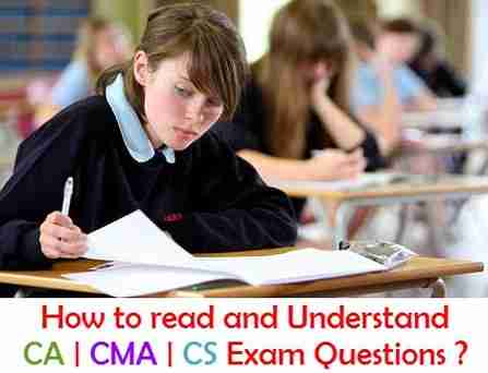 How to Read & Understand CA CMA CS Exam Questions