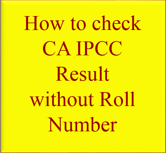 how to check ca ipcc result without roll number