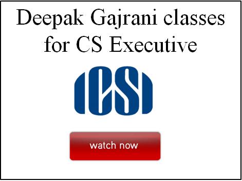 Deepak gajrani classes for CS Executive