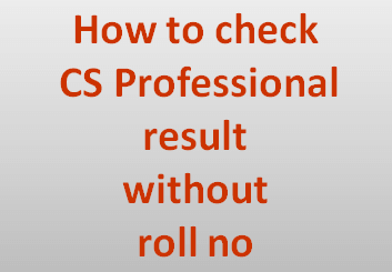 How to check CS Professional result without roll no