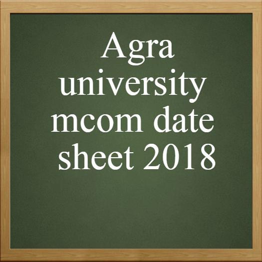 Agra university mcom date sheet 2018
