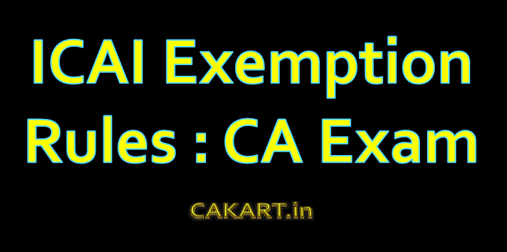 icai exemption rules for ca exam