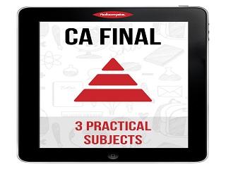 CA FINAL 3 PRACTICALS SUBJECTS