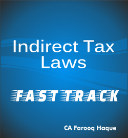 CA Final Indirect Tax Fast Track by Farooq Haque