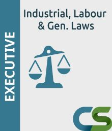 CS Executive Industrial  Labour and General Laws