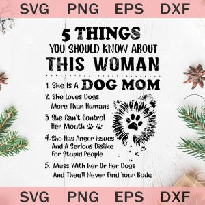 Things you should know about this woman svg dog mom svg