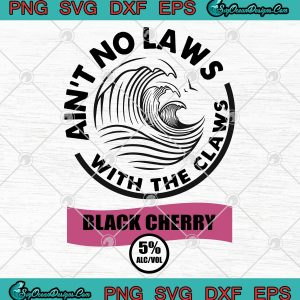 Ain't No Laws With The Claws Black Cherry Svg Png Eps Dxf,svg cricut, silhouette svg files, cricut svg, silhouette svg, svg designs, vinyl svg