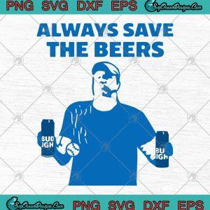 Always save the beers funny beer svg png eps dxf digital download
