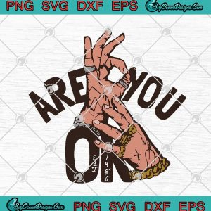Are you ok hands funny svg png eps dxf cricut file silhouette art