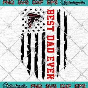 Atlanta Falcons Best Dad Ever American Flag SVG PNG EPS DXF-Father's Day Clipart Cutting File Cricut File Silhouette, svg cricut, silhouette svg files, cricut svg, silhouette svg, svg designs, vinyl svg