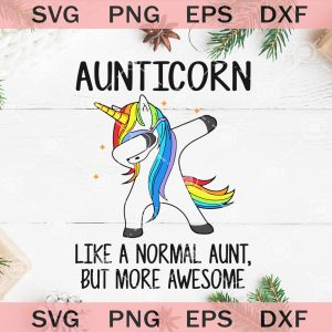 Aunticorn Like A Normal Aunt But More Awesome SVG, Funny Unicorn Svg,svg cricut, silhouette svg files, cricut svg, silhouette svg, svg designs, vinyl svg