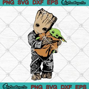 Baby groot hug baby yoda svg star wars the mandalorian svg png eps fxf cut file clipart