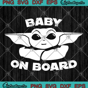 Baby on board the mandalorian baby yoda the child star wars svg png eps dxf