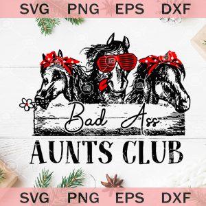 Bad ass aunts club svg horse mom svg farm horse animals svg