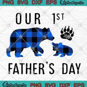 Bear Our 1st 2020 Father's Day SVG PNG EPS DXF - Happy Father's Day Daddy Bear SVG Cutting File Cricut File Silhouette, svg cricut, silhouette svg files, cricut svg, silhouette svg, svg designs, vinyl svg