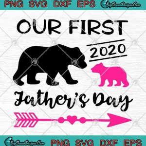 Bear Our First 2020 Father's Day SVG PNG EPS DXF - Daddy Bear SVG Baby Bear SVG Cutting File Cricut File, svg cricut, silhouette svg files, cricut svg, silhouette svg, svg designs, vinyl svg