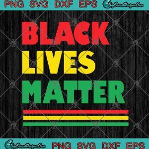 Black Lives Matter SVG PNG EPS DXF - BLM Justice Cricut File Silhouette Art, svg cricut, silhouette svg files, cricut svg, silhouette svg, svg designs, vinyl svg
