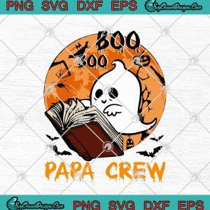 Boo Boo Papa Crew Halloween Funny Daddy Boo Crew SVG PNG EPS DXF - Boo Ghost Halloween Cricut File Silhouette Art, svg cricut, silhouette svg files, cricut svg, silhouette svg, svg designs, vinyl svg