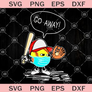 Go away softball face mask svg softball svg coronavirus svg