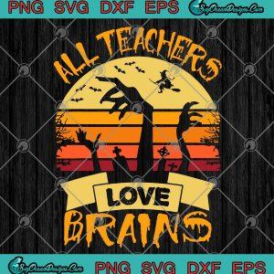 Halloween All Teachers Love Brains Svg Png Eps Dxf, svg cricut, silhouette svg files, cricut svg, silhouette svg, svg designs, vinyl svg