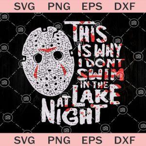 Jason Scary This I Why I Dont Swim SVG, Jason SVG, Horror Movies SVG, This Is Why I Dont Swim In The Lake At Night SVG,svg cricut, silhouette svg files, cricut svg, silhouette svg, svg designs, vinyl svg