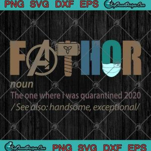 Marvel Dad Fathor Noun The One Where I Was Quarantined 2020 SVG PNG EPS DXF - Covid 19 Cutting file Cricut File, svg cricut, silhouette svg files, cricut svg, silhouette svg, svg designs, vinyl svg