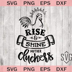 Rise and shine mother cluckers svg png eps dxf chicken lover svg farm life svg