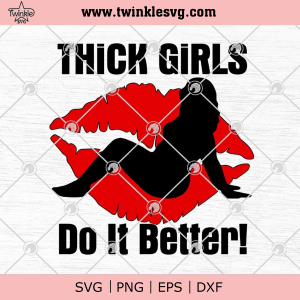 Lips Thick Girls Do It Better Funny SVG PNG EPS DXF Cricut File Silhouette Art_71327437.jpg
