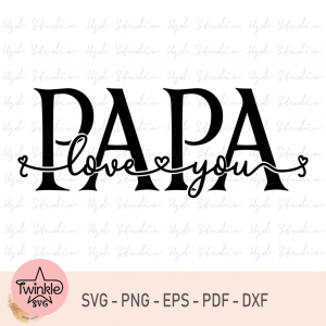 Love You Papa Svg File, Papa Svg File, Fathers Day Gifts, Father's Day Svg, Cricut, Papa Svg, Men's Gift, Family Gift, Svg, Eps, Dxf, Png
