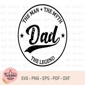The Man Svg, The Myth Svg, The Legend Svg, Father Svg, Dad Svg,Happy Father's Day Svg, Cricut Files, Svg, Png, Pdf, Dxf, Eps, Digital Files