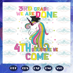 3rd grade we are done 4th grade here we come svg BS27072020