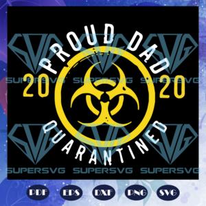 Proud dad quarantined svg fd