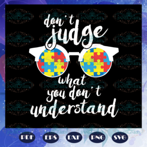 Dont judge what you dont understand family gift svg AU28072020
