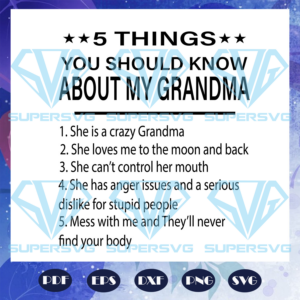Things you should know about my grandma grandma svg md