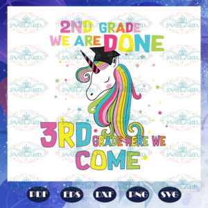 2nd grade we are done 3rd grade here we come svg BS27072020