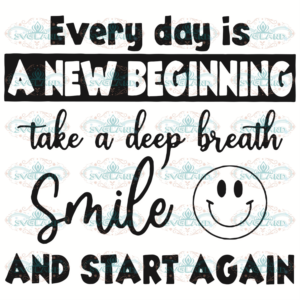 Everyday Is A New Beginning Svg, Trending Svg, Everyday Is A New