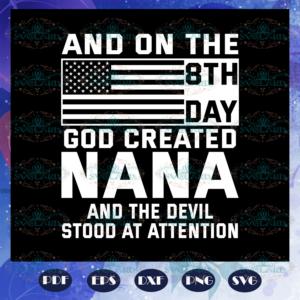 And on the 8th day god created nana, nana shirt, blessed nana svg,