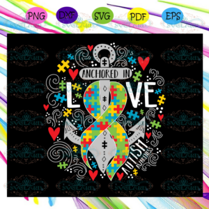 Anchored in love autism awareness anchored svg AU14072020
