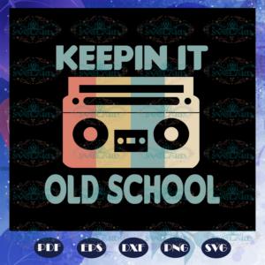 Keepin it old school school school svg BS27072020