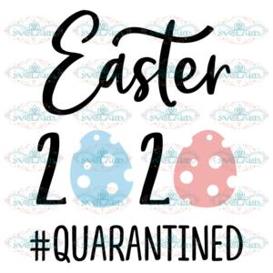 Easter 2020 svg free, quarantine svg, easter svg, instant download,