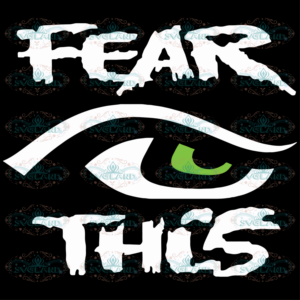 Fear This Seattle Seahawks Eye svg, Fear this Svg, Fear this shirt,