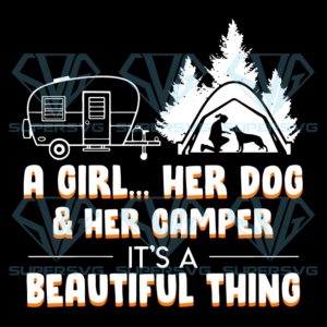 A girl her dog and her camper svg cp dt