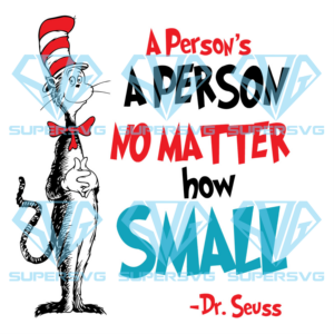 A person is a person no matter how small you are dr seuss svg dr a
