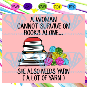 A woman cannot survive on books alone svg td