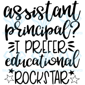 Assistant principal i prefer educational rockstar svg, 100th days