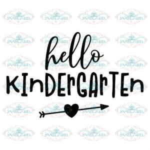 Hello Kindergarten Svg , Back To School Svg, School svg Kindergarten