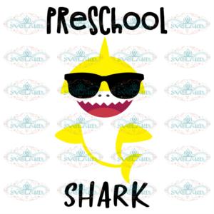 Pre School Shark Svg, Back To School Svg, Baby Shark Lover, Funny