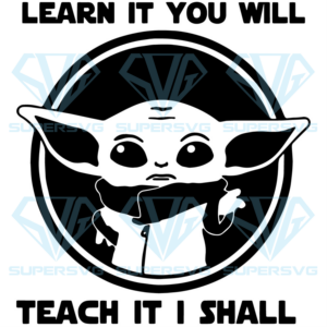 Baby yoda learn it to will teach it i shall svg bb nd