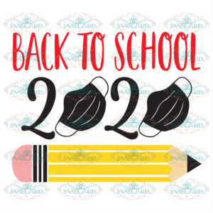 Back to School 2020 gift 100th Days svg BS03082020