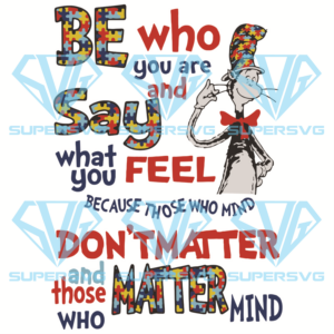 Be who you are and say what you feel svg td lc